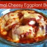 Primal Cheesy Eggplant Bake