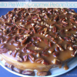 Vanilla Pie With Caramel Pecan Topping