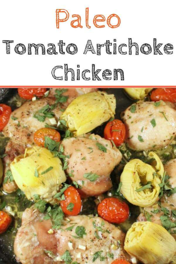 Paleo Tomato Artichoke Chicken | this easy low-carb chicken dinner has only 5 ingredients and took about 2 minutes to assemble and throw in the oven. Plus, you can cook the entire thing in a cast iron pan! #chickendinner, #oneskillet