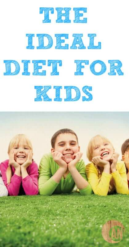 The-Ideal-Diet-For-Kids