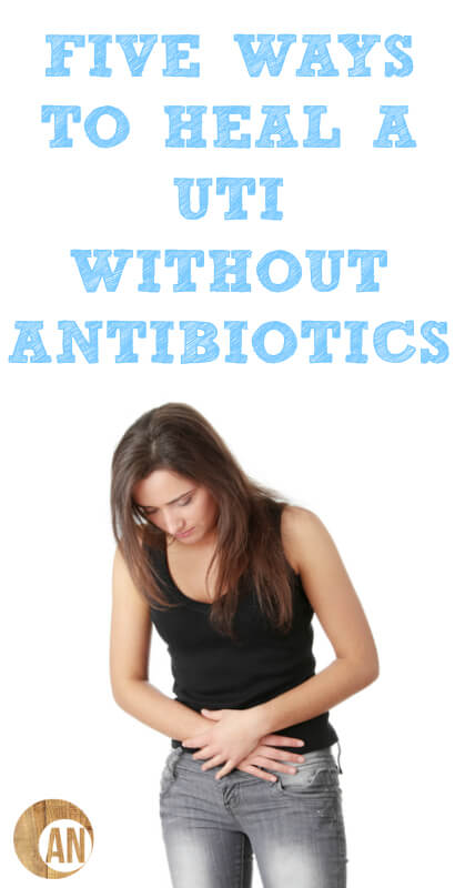 Five Ways To Heal A UTI Without Antibiotics