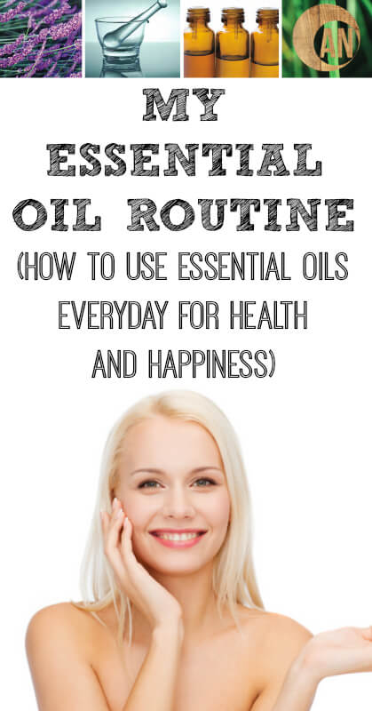 My essential oil routine - Find out how I use essential oils everyday for health and happiness!