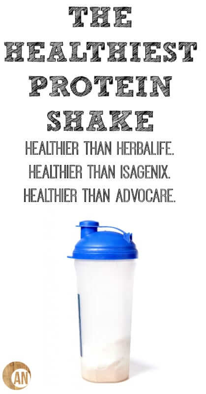The-Healthiest-Protein-Shake-Healthier-Than-Herbalife-Isagenix-and-Advocare