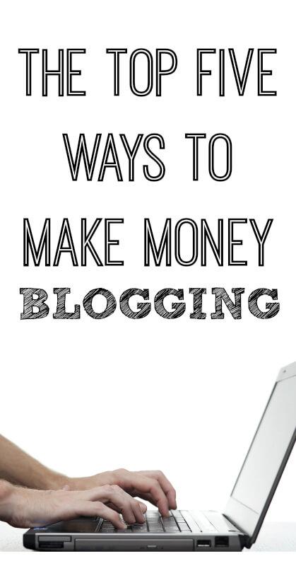 The-Top-Five-Ways-To-Make-Money-Blogging
