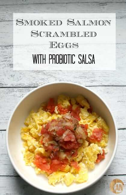 Smoked Salmon Scrambled Eggs with Probiotic Salsa - Ancestral ...