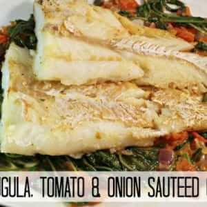 Arugula, Tomato & Onion Sautéed Cod