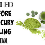 How To Detox Before Mercury Filling Removal