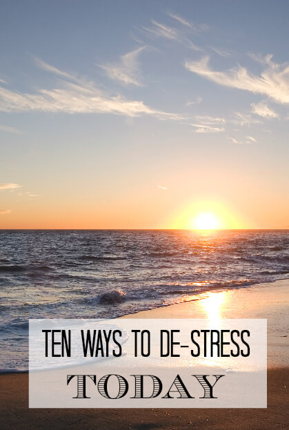 Ten-Ways-To-De-Stress-TODAY
