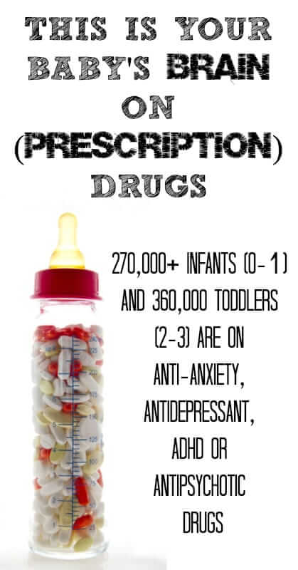 This-Is-Your-Babys-Brain-On-Prescription-Drugs1