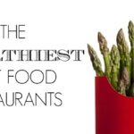 The Healthiest Fast Food Restaurants