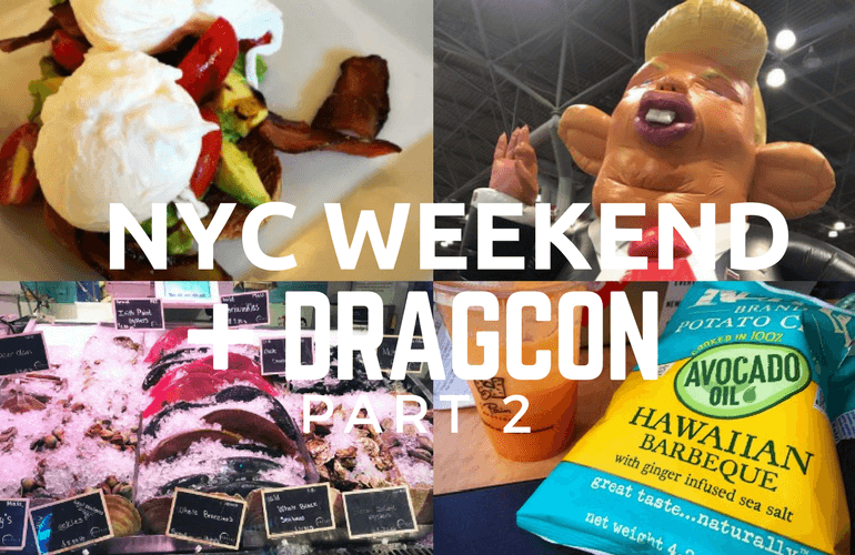collage of four pictures, including eggs benedict over avocado and bacon, an inflatable caricature of Donald Trump, an overhead shot of a fish market's offerings over ice, and an orange drink in a transparent container next to Kettle brand Hawaiian Barbecue chips; overlying text says NYC Weekend and DragCon, Part 2