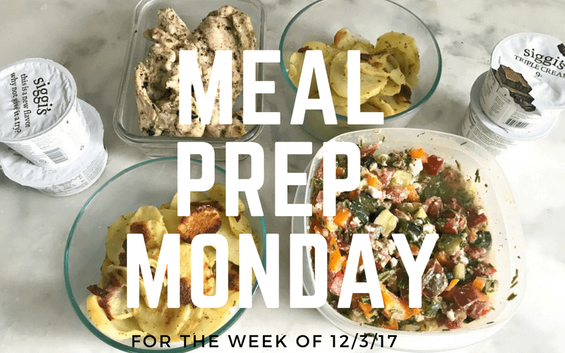 four meals in glass bowls in casserole jars surrounded with four sealed cups of Siggi's yogurt, with the overlaying text, Meal Prep Monday for the week of 12/3/17