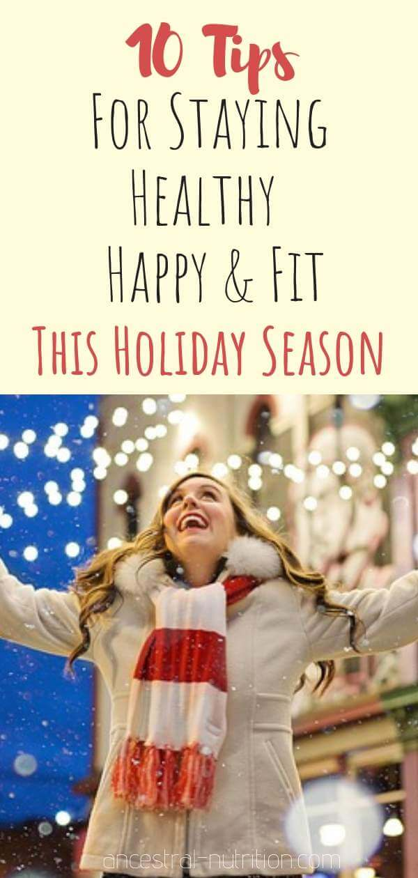 10 Tips for Staying Healthy, Fit and Happy this holiday season! Beat the post Christmas blues by treating your body and mind right during the festive season #christmas, #fitness
