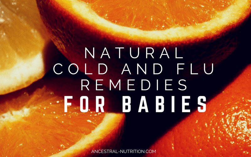 Orange slices with overlaying text, Natural cold and flu remedies for babies