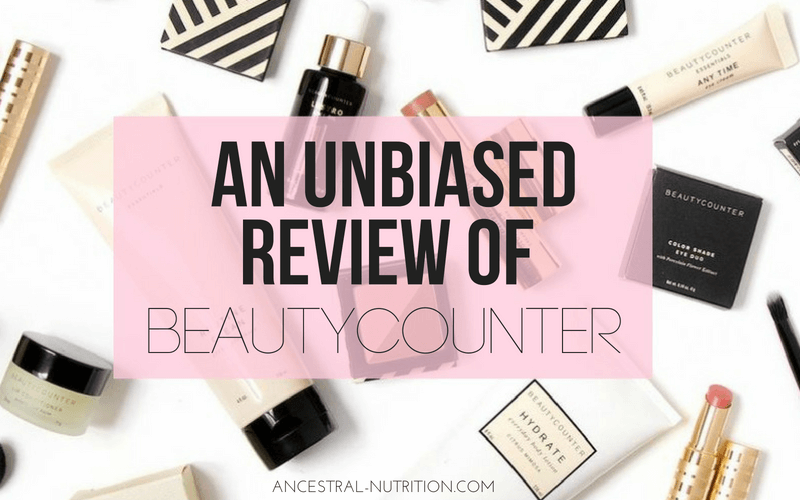 6e28f85dcd An Unbiased Review of Beautycounter - The Truth About These Products