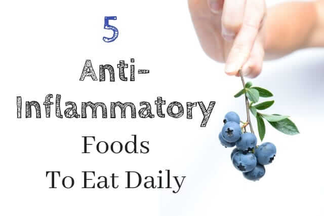Natural Anti-Inflammatory Foods to eat daily