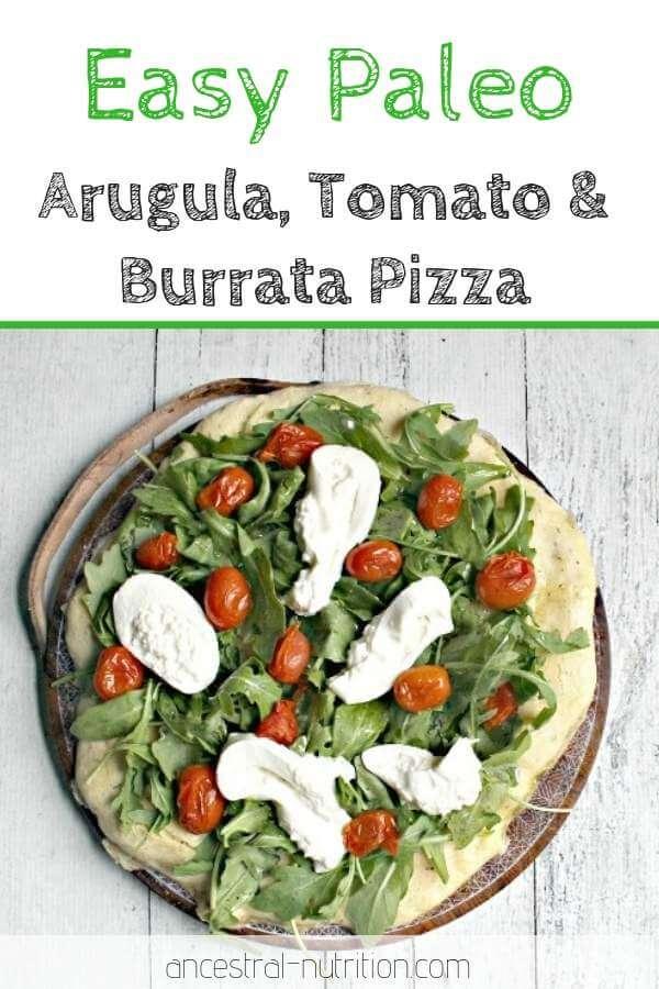 Arugula, Tomato & Burrata on Paleo Pizza Crust - use this gluten-free pizza crust recipe to make any kind of healthy pizza you like! #paleorecipes #pizza