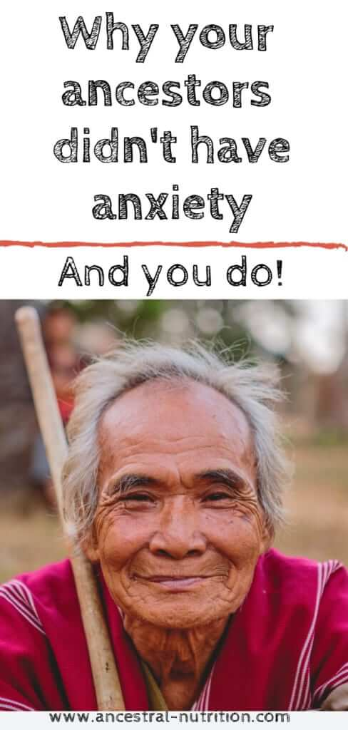 Why our ancestors did not have anxiety or depression - and you do! A look back at our ancestor's lifestyle and diets will help you understand why you are suffering from symptoms of anxiety and depression. Understanding the roots of anxiety will help you heal #anxiety #depression