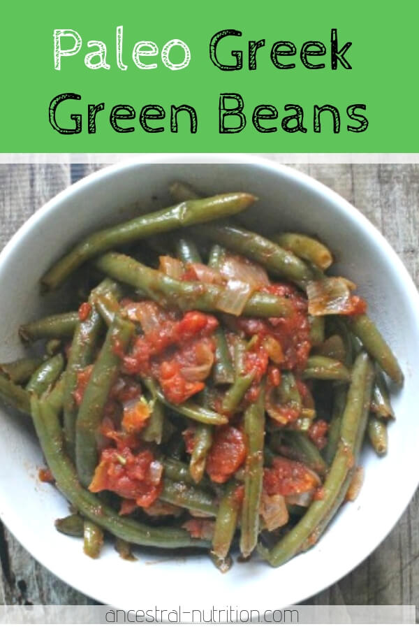 Paleo Greek Green Beans are wonderfully buttery and scented with dill. Tomatoes add colour and a touch of sweetness and acidity - you will love this easy to make low-carb side dish. Serve with lamb, fish or chicken #paleorecipes #side #cleaneating